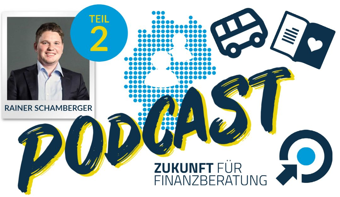Podcast mit Rainer Schamberger – Teil 2